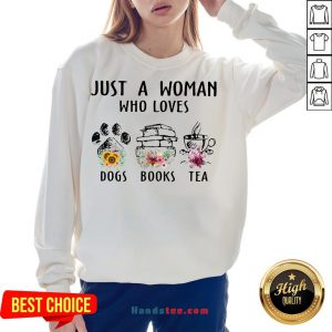Premium Just A Woman Who Loves Paw Dogs Books Tea Flowers Sweatshirt- Design By Handstee.com