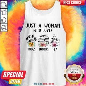 Premium Just A Woman Who Loves Paw Dogs Books Tea Flowers Tank Top- Design By Handstee.com