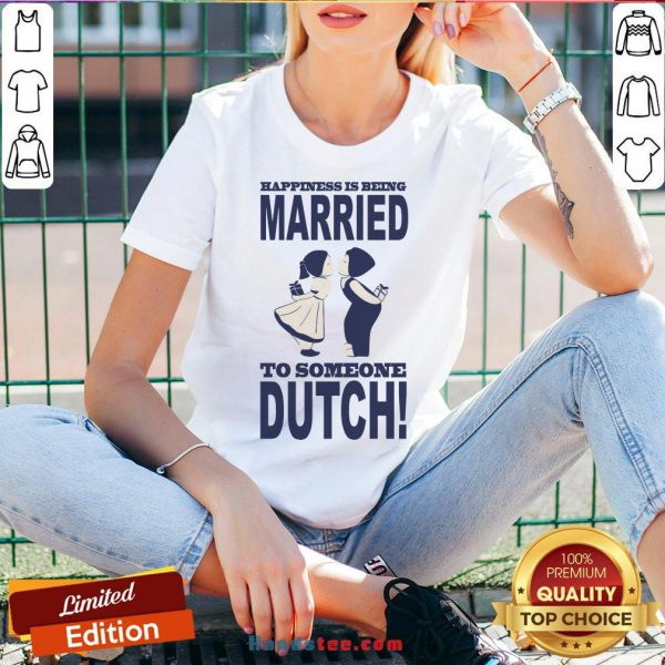 Pretty Happiness Is Being Married To Someone Dutch V-neck- Design By Handstee.com