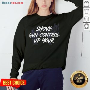 Pretty Shove Gun Control Up Your Horse Sweatshirt- Design By Handstee.com