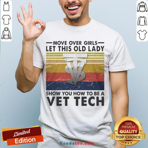 Move Over Girls Let This Old Lady Show You How To Be A Vet Tech Vintage Retro Shirt - Design By Handstee.com
