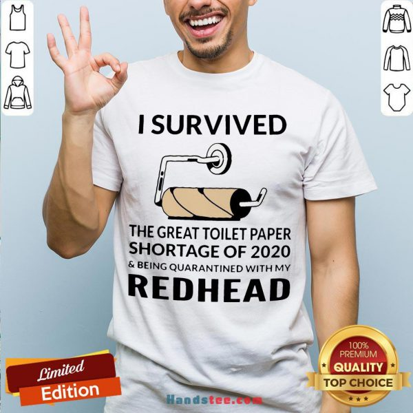 I Survived The Great Toilet Paper Shortage Of 2020 And Being Quarantined With My Redhead Shirt - Design By Handstee.com