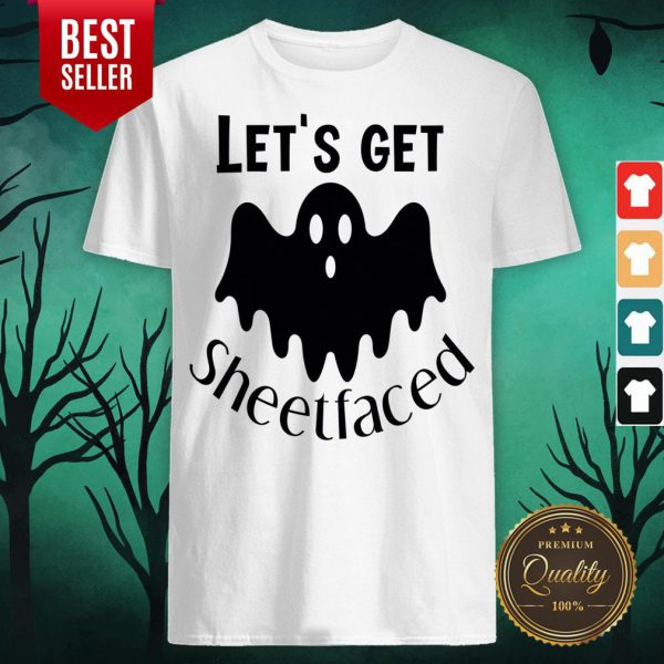 Let's Get Sheetfaced Ghost Halloween Shirt