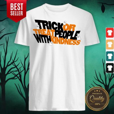 Trick Or Treat People With Kindness Ghost Halloween Shirt