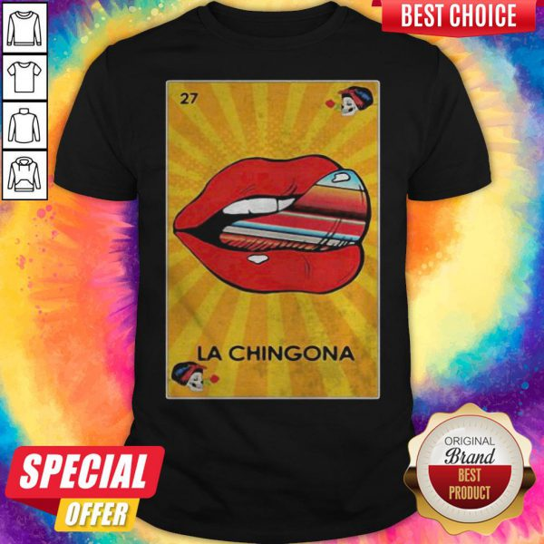 Awesome La Chingona Lips Shirt