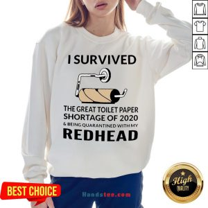 I Survived The Great Toilet Paper Shortage Of 2020 And Being Quarantined With My Redhead Sweatshirt - Design By Handstee.com