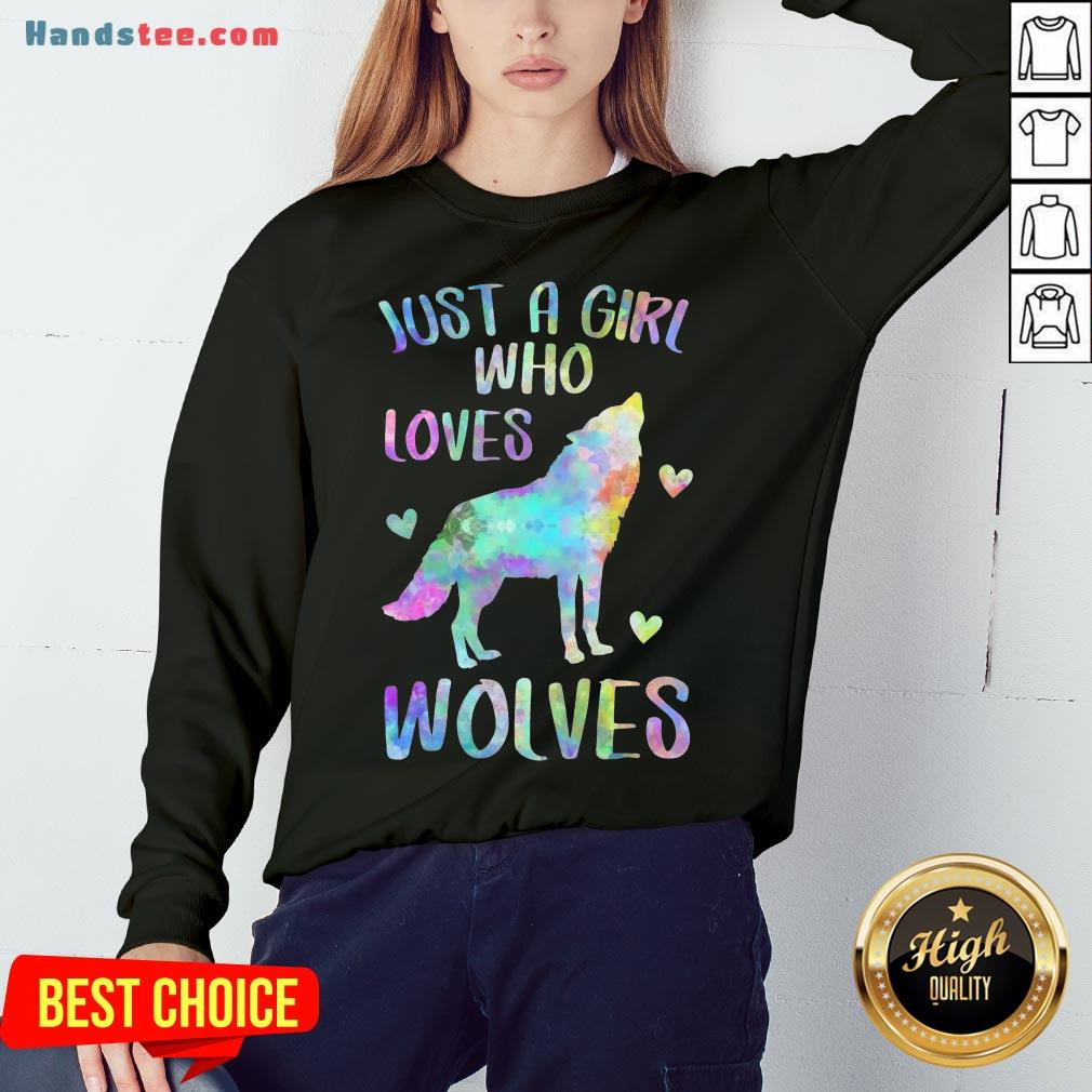 Awesome Just A Girl Who Loves Wolves Sweatshirt- Design By Handstee.com