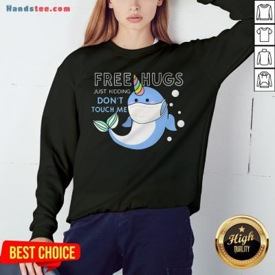 Free Hugs Just Kidding Don't Touch Me Unicorn Narwhal Mask Sweatshirt - Design By Handstee.com