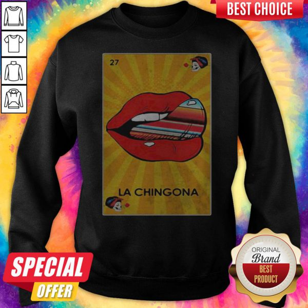 Awesome La Chingona Lips Sweatshirt