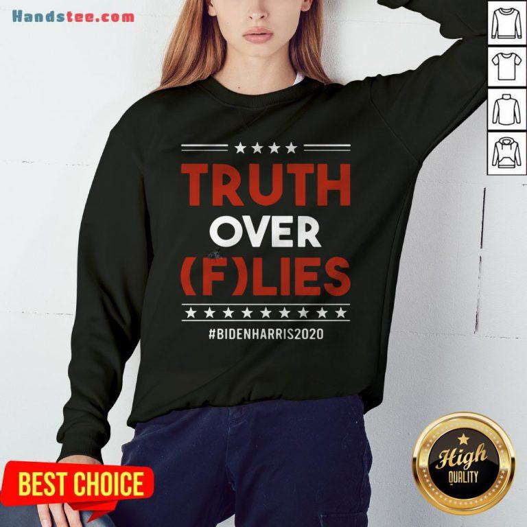 Pretty Truth Over Flies Biden Harris 2020 Sweatshirt - Design By Handstee.com