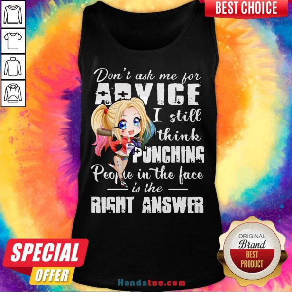 Harley Quinn Don't Ask Me For Advice I Still Think Punching People In The Face Is The Right Answer Tank Top - Design by Handstee.com
