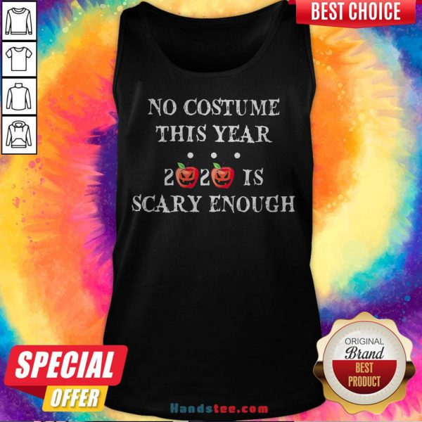 No Costume This Year 2020 Is Scary Enough Apple Halloween Tank Top - Design By Handstee.com