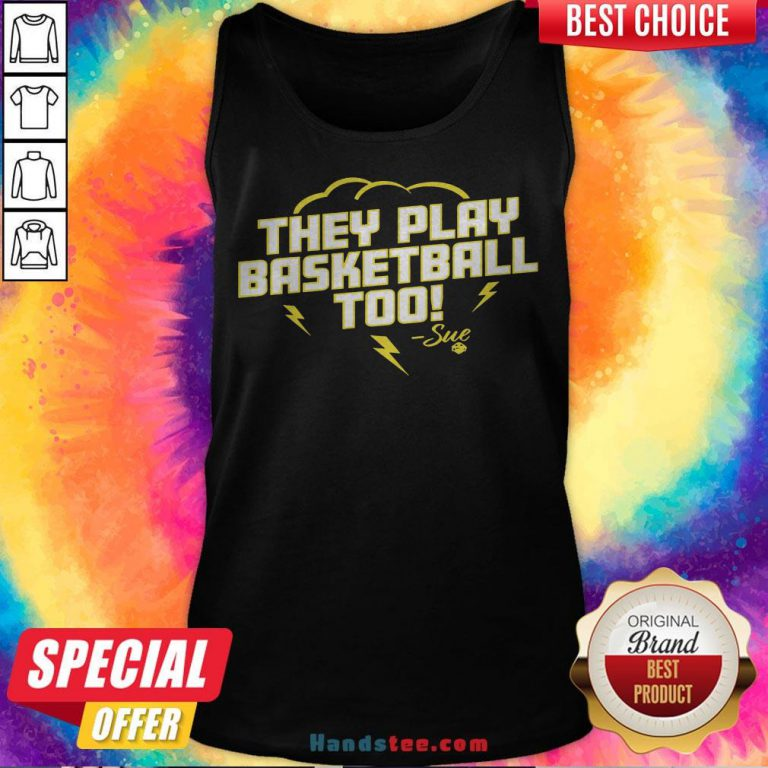 Good They Play Basketball Too 2020 Sue Tank Top - Design By Handstee.com