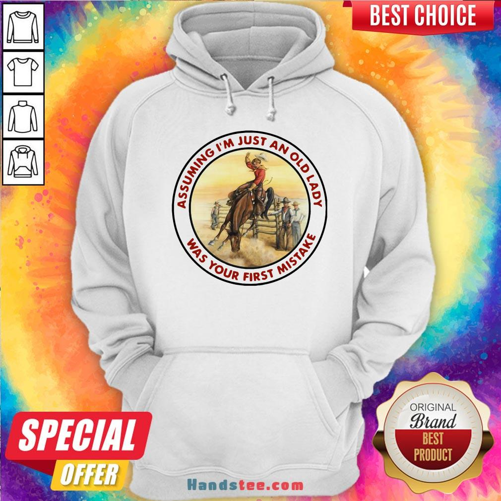 Top Cowboy Girl Riding Horse Assuming I'M Just An Old Lady Was Your First Mistake Hoodie-Design By Handstee.com
