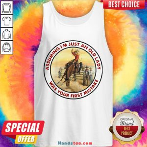 Top Cowboy Girl Riding Horse Assuming I'M Just An Old Lady Was Your First Mistake Tank Top-Design By Handstee.com