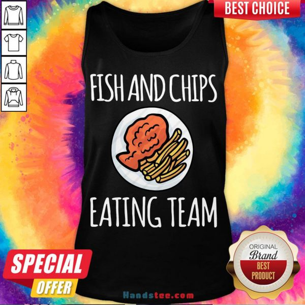 Top Fish And Chips Eating Team Tank Top- Design By Handstee.com