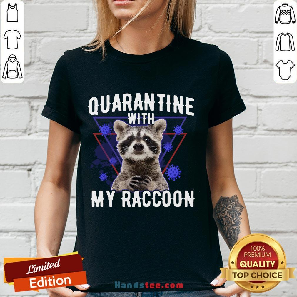 Top Quarantine With My Raccoon Funny V-neck- Design By Handstee.com