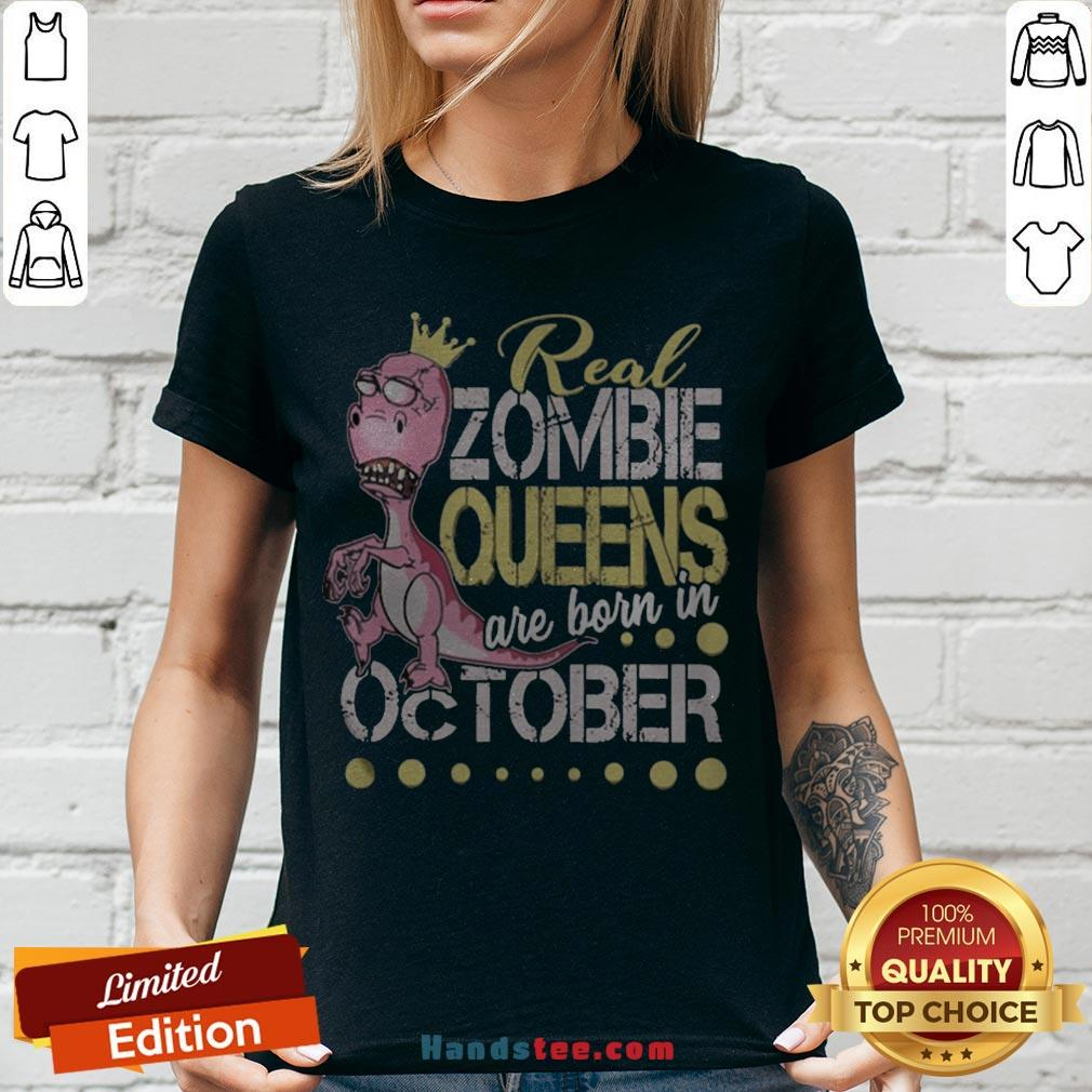 T-rex Real Zombie Queens Are Born In October V-neck - Design By Handstee.com