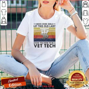 Move Over Girls Let This Old Lady Show You How To Be A Vet Tech Vintage Retro V-neck - Design By Handstee.com