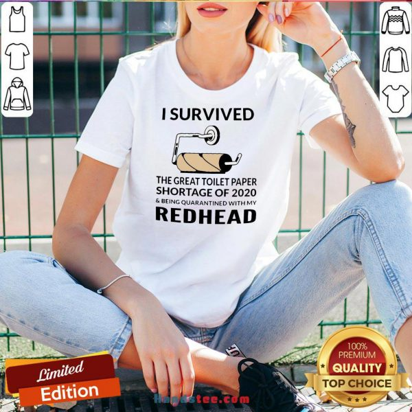 I Survived The Great Toilet Paper Shortage Of 2020 And Being Quarantined With My Redhead V-neck - Design By Handstee.com