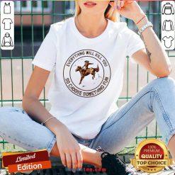 Riding Horse Everything Will Kil You So Choose Something Fun V-neck