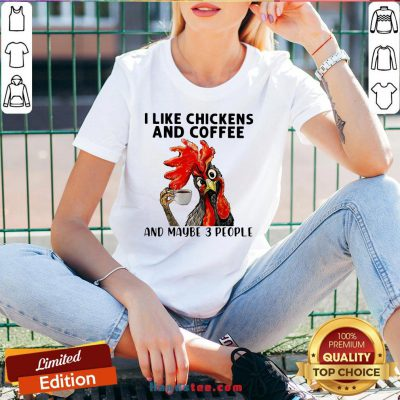 Rooster I Like Chicken And Coffee And Maybe 3 People V-neck