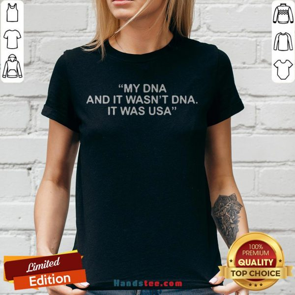 Funny My DNA And It Wasn't DNA It Was USA V-neck - Design By Handstee.com