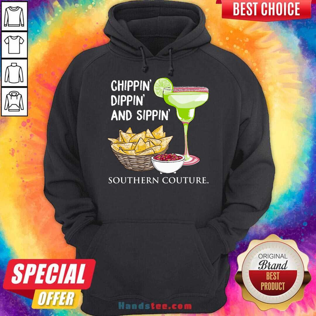 Chippin Dippin And Sippin Southern Couture Hoodie- Design By Handstee.com