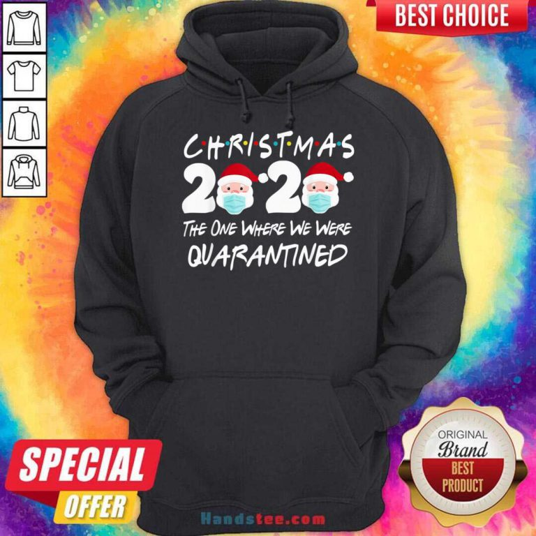 Christmas 2020 The One Where We Were Quarantined Hoodie- Design By Handstee.com