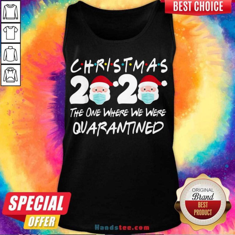 Christmas 2020 The One Where We Were Quarantined Tank-Top- Design By Handstee.com