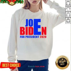 Awesome For President 2020 Joe Biden Win Trump Sweatshirt- Design By Handstee.com