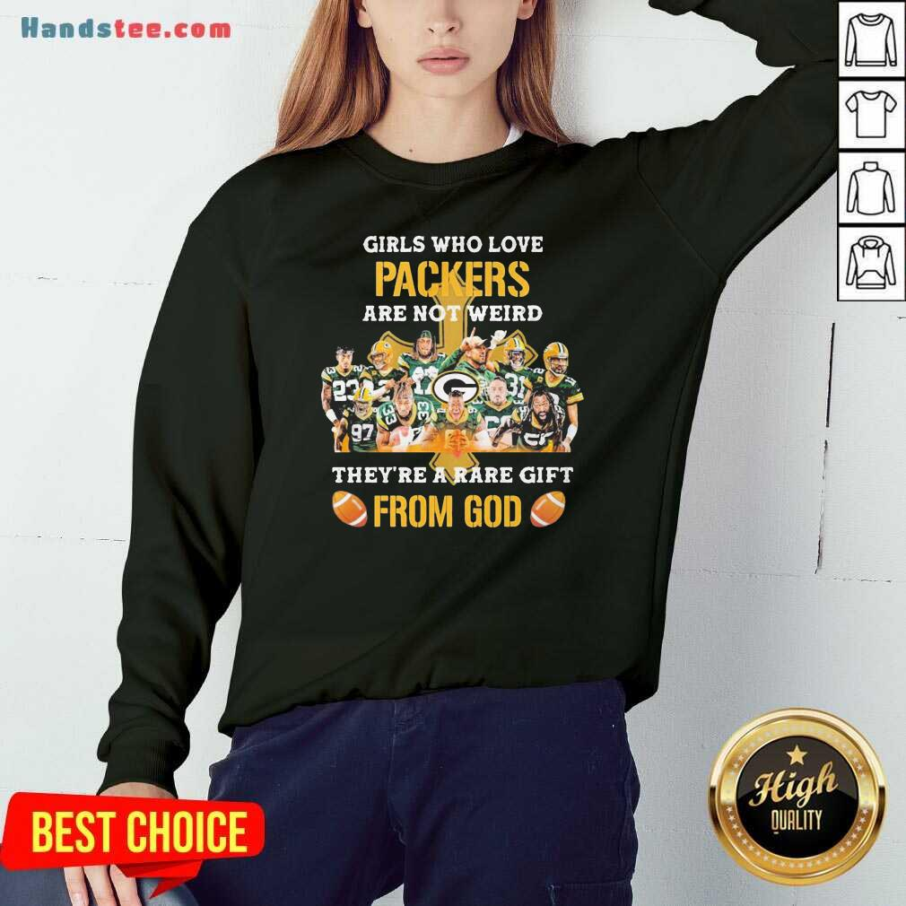 Awesome Girls Who Love Green Bay Packers Are Not Weird They Are A Rare Gift From God Cross Sweatshirt- Design By Handstee.com