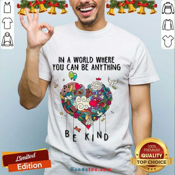 Awesome In A World Where You Can Be Anything Shirt- Design By Handstee.com
