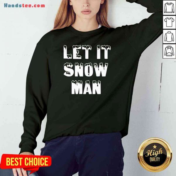 Awesome Let It Jeezy Snow Man Sweatshirt- Design By Proposetees.com