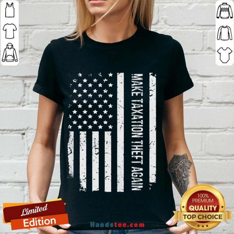 Awesome Make Taxation Theft Again American Flag V-neck- Design By Handstee.com