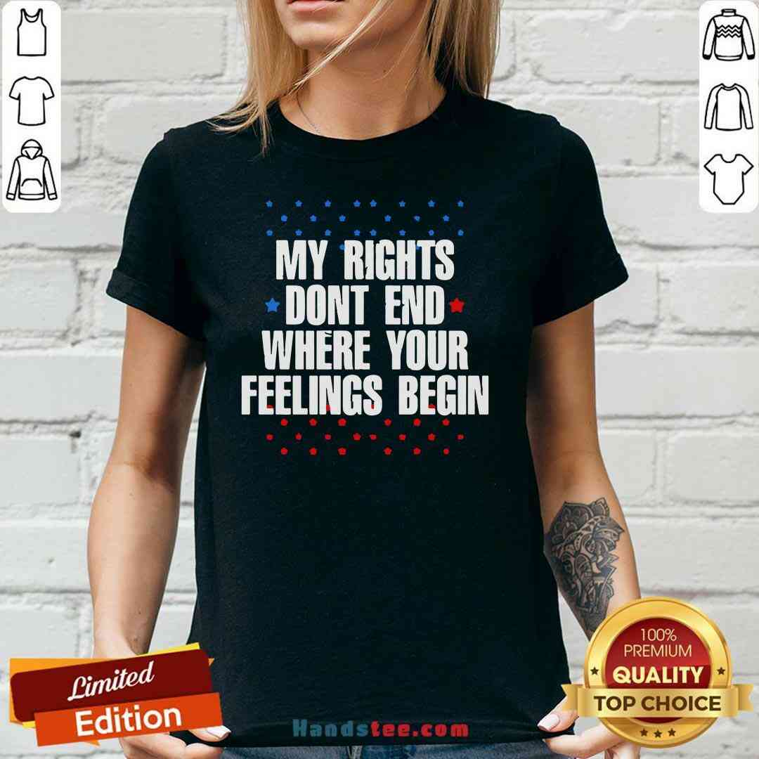 Awesome My Rights Don't End Where Your Feelings Begin Star V-neck- Design By Handstee.com