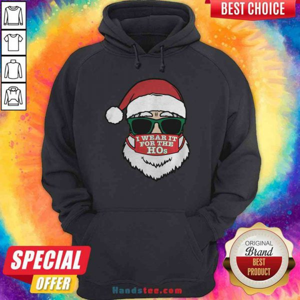 Awesome Santa Clause Christmas Ho Mask I Wear It For The Hos Merry Xmas Hoodie- Design By Proposetees.com
