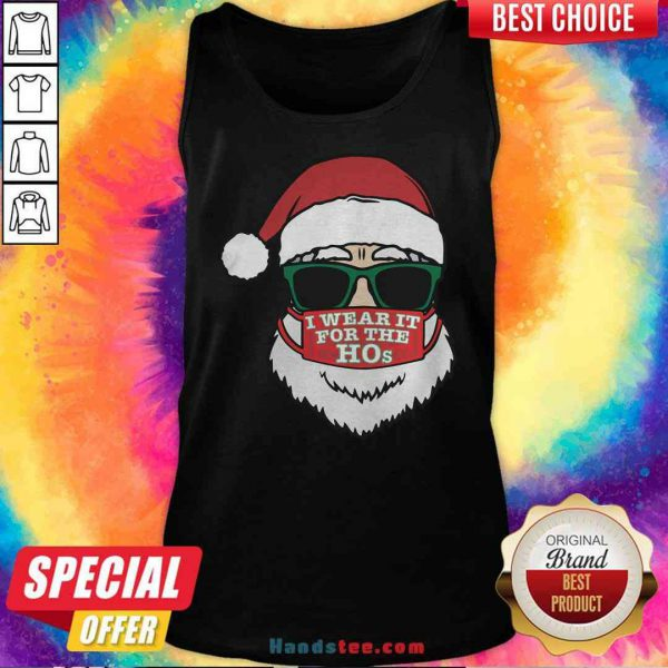 Awesome Santa Clause Christmas Ho Mask I Wear It For The Hos Merry Xmas Tank-Top Design By Proposetees.com