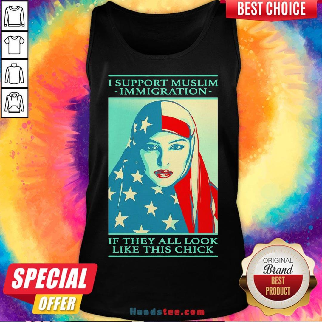 Awesome Shepard Fairey I Support Muslim Immigration If They All Look Like This Chick Tank Top- Design By Handstee.com