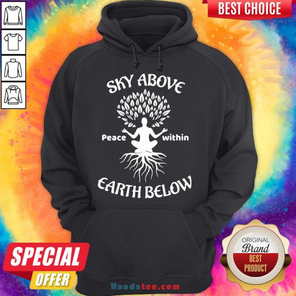 Awesome Sky Above Peace Within Earth Below Yoga Hoodie- Design By Handstee.com