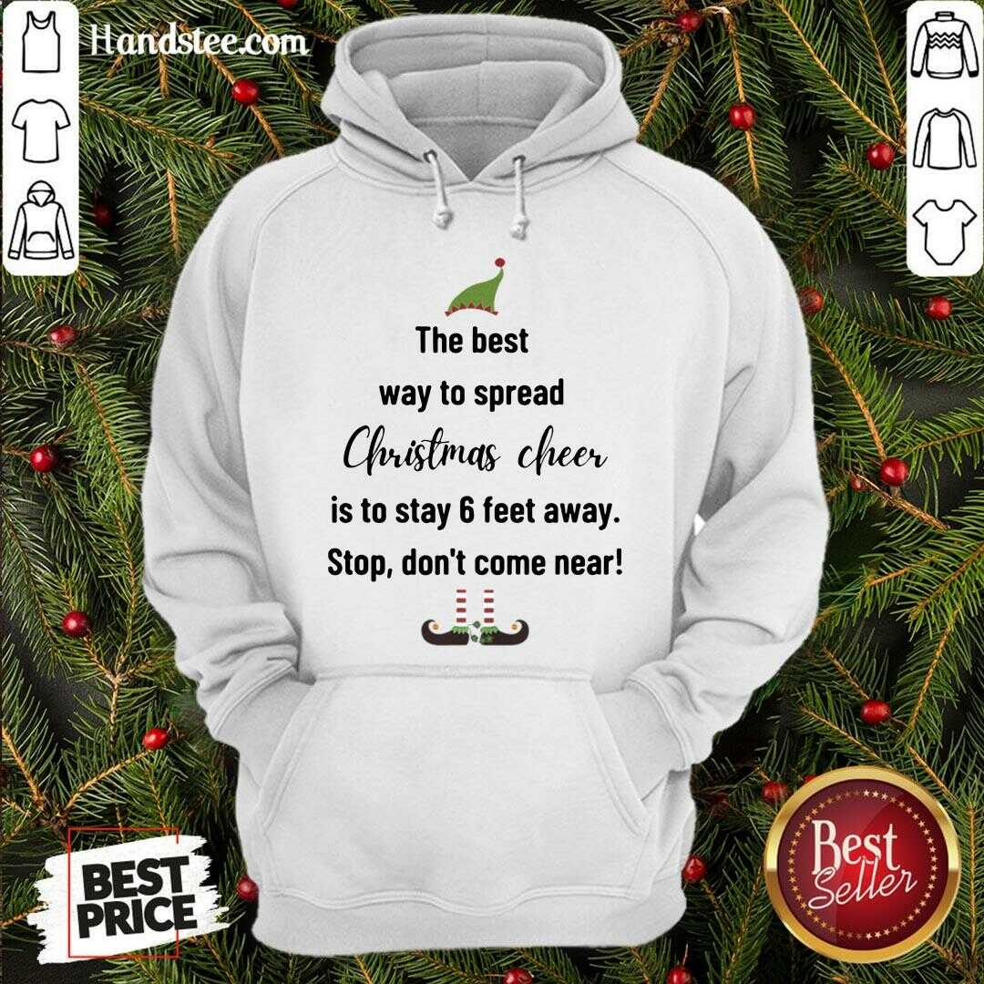 Awesome The Best Way To Spread Christmas Cheer Elf  Hoodie- Design By Handstee.com