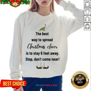 Awesome The Best Way To Spread Christmas Cheer Elf Sweatshirt- Design By Handstee.com