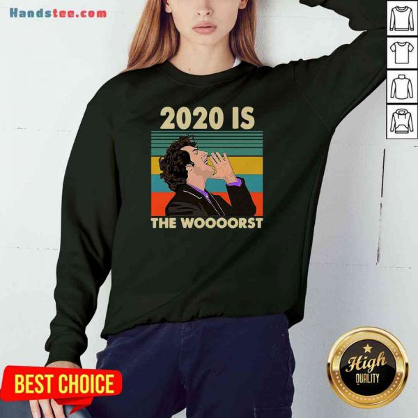 Funny 2020 Is The Woooorst Vintage Sweatshirt- Design By Proposetees.com