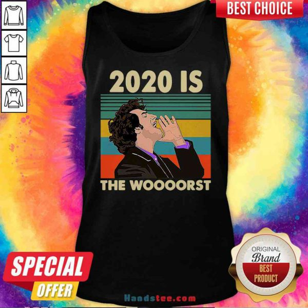 Funny 2020 Is The Woooorst Vintage Tank-Top- Design By Proposetees.com