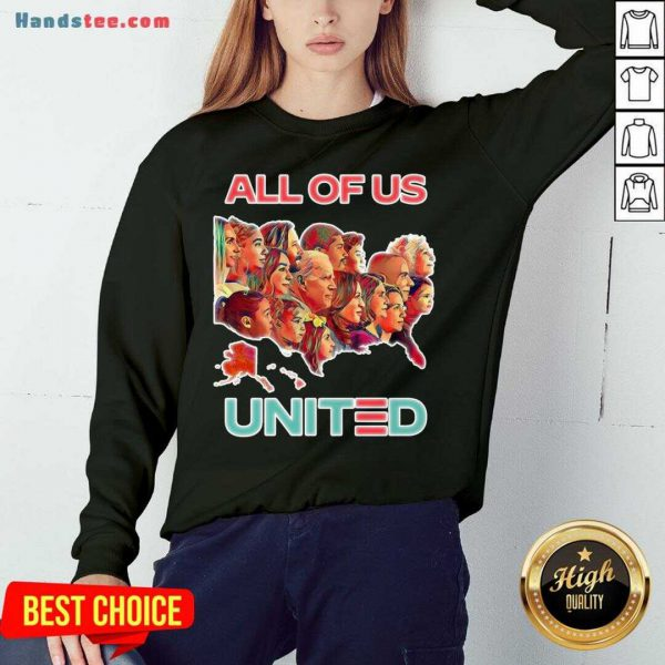 Funny All Of Us United By Biden Harris President 2020 Sweatshirt- Design By Handstee.com