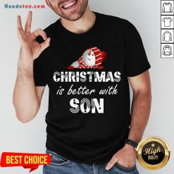Funny Christmas Is Better With Son Shirt- Design By Handstee.com