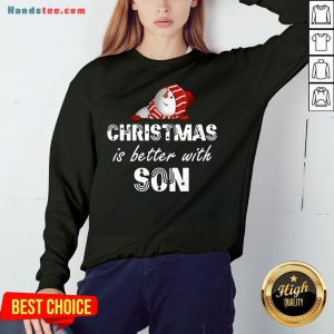 Funny Christmas Is Better With Son Sweatshirt- Design By Handstee.com
