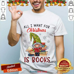 Funny Gnome All I Want For Christmas Is Books Shirt- Design By Handstee.com