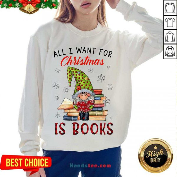 Funny Gnome All I Want For Christmas Is Books Sweatshirt- Design By Handstee.com