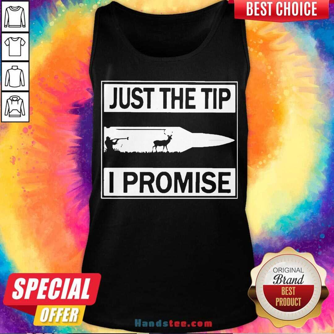 Just The Tip I Promise Tank-Top- Design By Handstee.com
